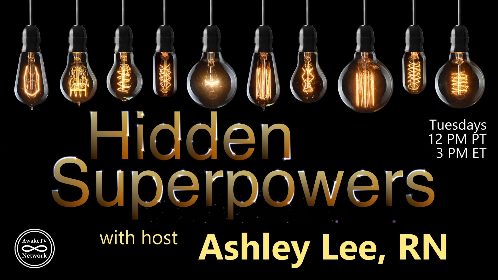 Fullwidth graphic with a black background. A row of lightbulbs rests at the top. The title HIDDEN SUPERPOWERS with Ashley Lee on AwakeTVNetwork.